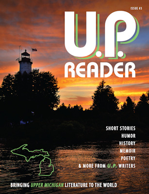 U.P. Reader -- Issue #3: Bringing Upper Michigan Literature to the World Image