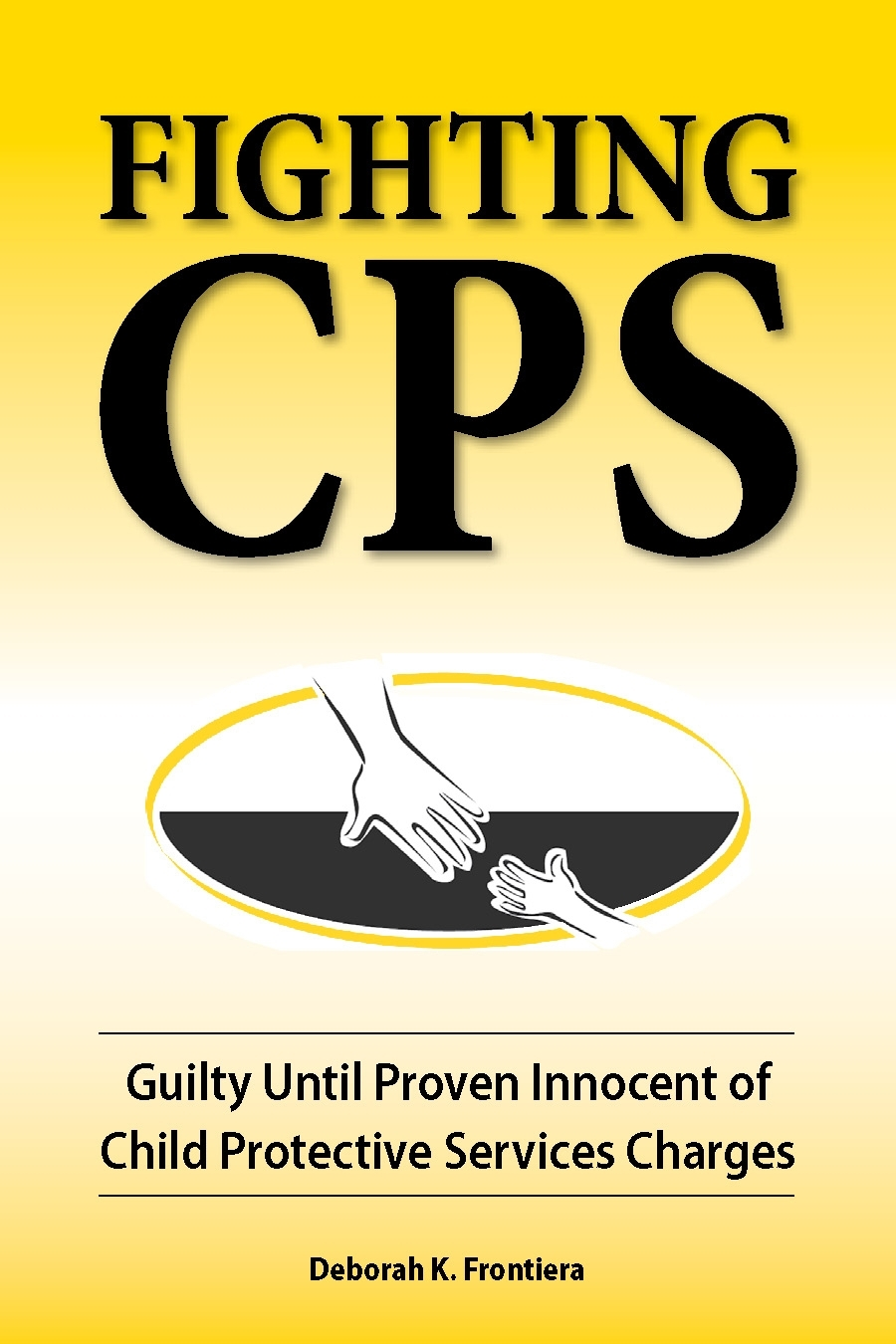 Fighting CPS: Guilty until Proven Innocent of Child Protective Services Charges Image