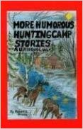 More Humorous Hunting Camp Stories A U.P. Sequel Image