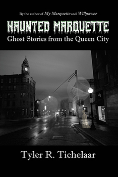Haunted Marquette: Ghost Stories from the Queen City Image
