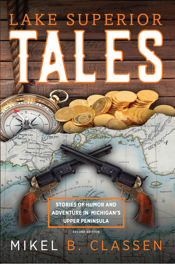 Lake Superior Tales: Stories of Humor and Adventure in Michigan
