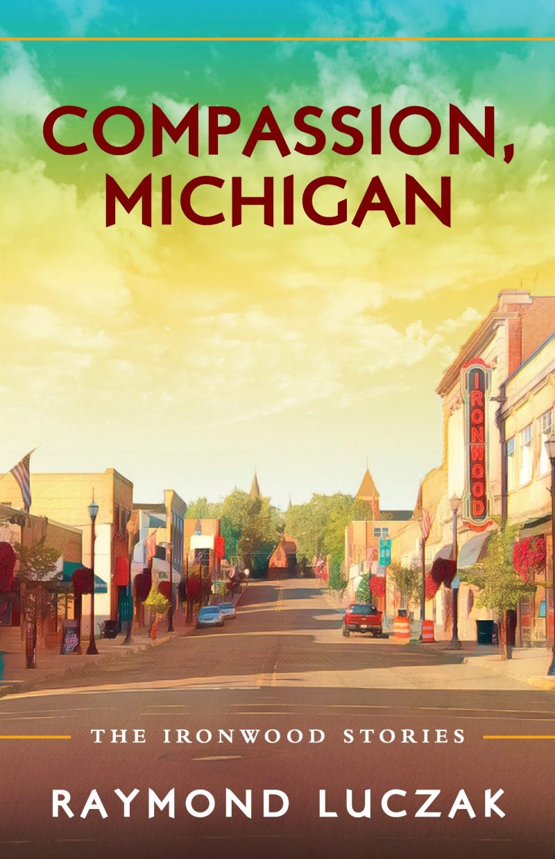 Compassion, Michigan: The Ironwood Stories Image