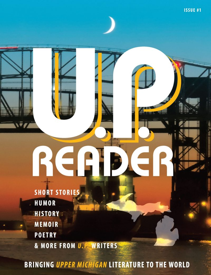 U.P. Reader -- Issue #1: Bringing Upper Michigan Literature to the World Image