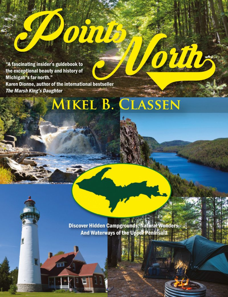 Points North: Discover Hidden Campgrounds, Natural Wonders, and Waterways of the Upper Peninsula Image